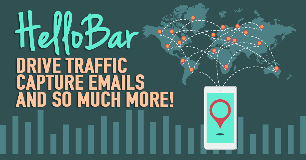 Drive Traffic, Capture Emails, And So Much More With HelloBar
