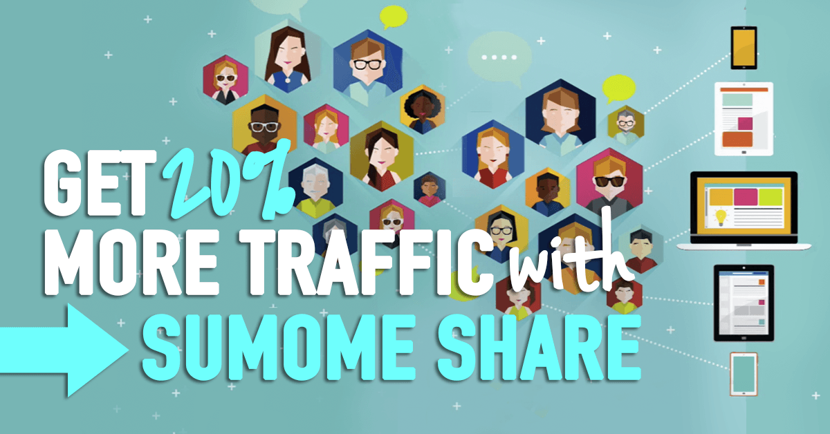 Get 20% more traffic to your website with SumoMe Share